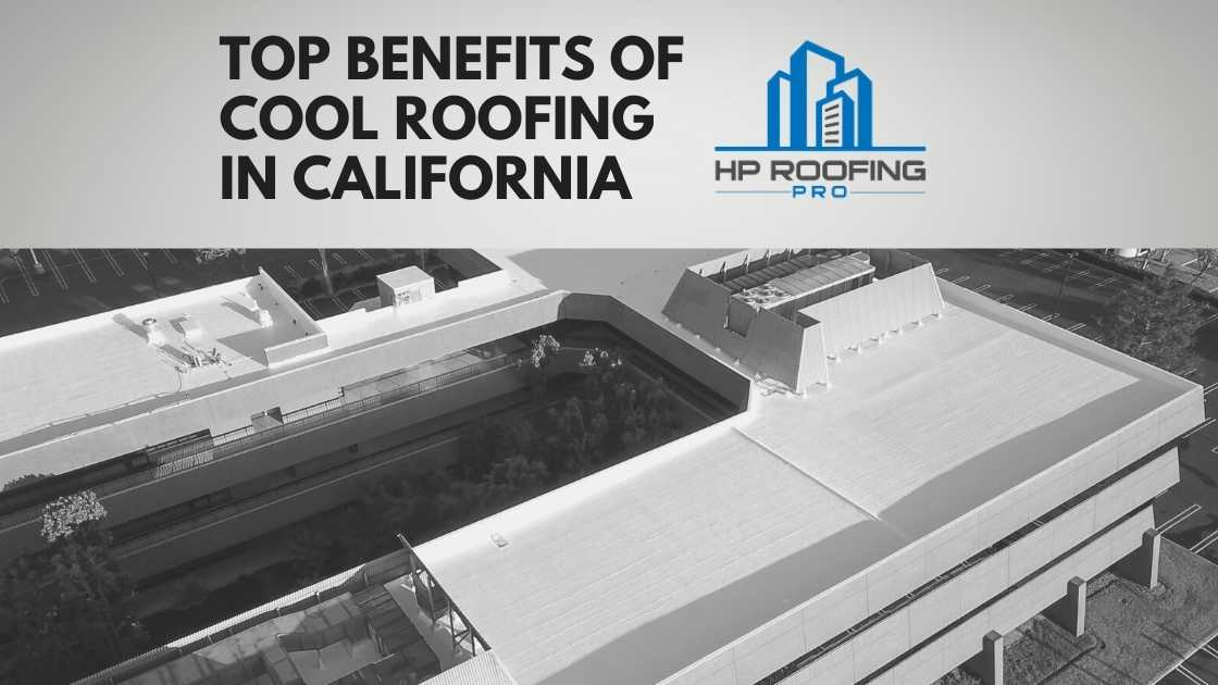 Top Benefits of Cool Roofing in California