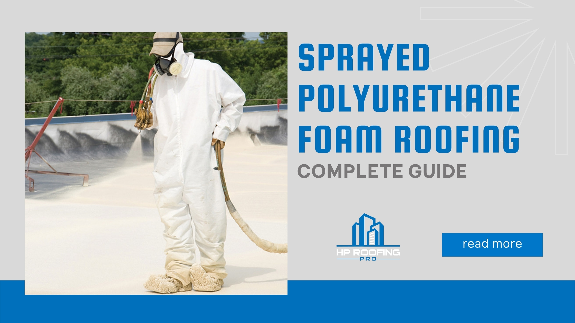 The Complete Guide to Sprayed Polyurethane Foam Roofing